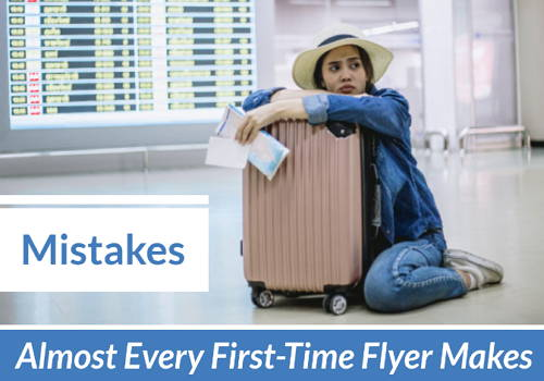 Mistakes Almost Every First Time Flyer Makes